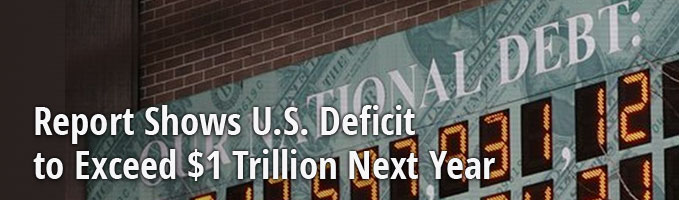 Report Shows U.S. Deficit to Exceed $1 Trillion Next Year
