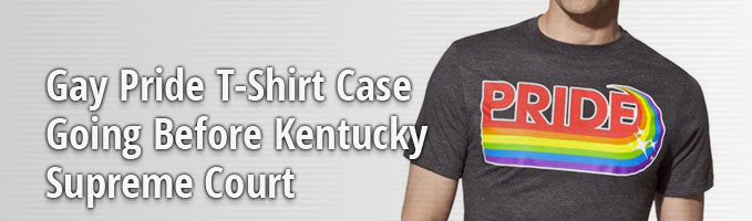 Gay Pride T-Shirt Case Going Before Kentucky Supreme Court
