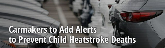 Carmakers to Add Alerts to Prevent Child Heatstroke Deaths