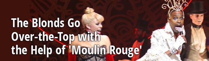 The Blonds Go Over-the-Top with the Help of 'Moulin Rouge'