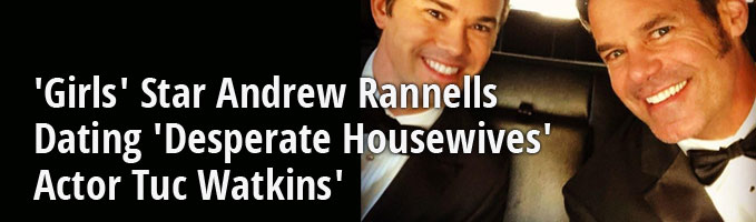 'Girls' Star Andrew Rannells Dating 'Desperate Housewives' Actor Tuc Watkins