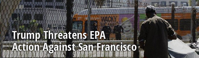 Trump Threatens EPA Action Against San Francisco