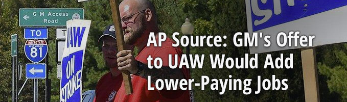 AP Source: GM's Offer to UAW Would Add Lower-Paying Jobs