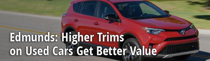 Edmunds: Higher Trims on Used Cars Get Better Value