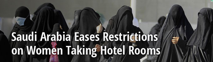 Saudi Arabia Eases Restrictions on Women Taking Hotel Rooms