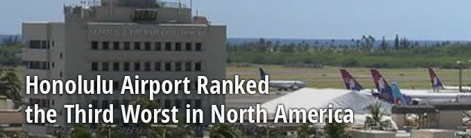 Honolulu Airport Ranked the Third Worst in North America