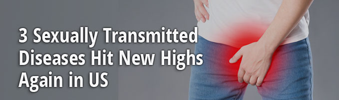 3 Sexually Transmitted Diseases Hit New Highs Again in US