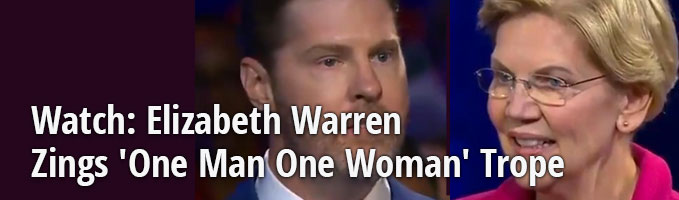 Watch: Elizabeth Warren Zings 'One Man One Woman' Trope