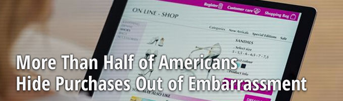 More Than Half of Americans Hide Purchases Out of Embarrasment