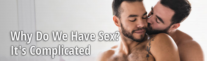 Why Do We Have Sex? It's Complicated