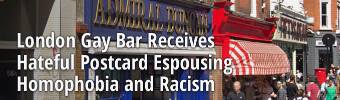London Gay Bar Receives Hateful Postcard Espousing Homophobia and Racism