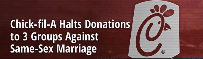 Chick-fil-A Halts Donations to 3 Groups Against Same-Sex Marriage