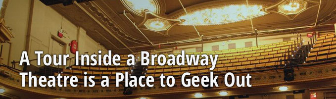 A Tour Inside a Broadway Theatre is a Place to Geek Out