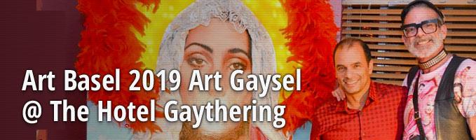 Art Basel 2019 Art Gaysel @ The Hotel Gaythering