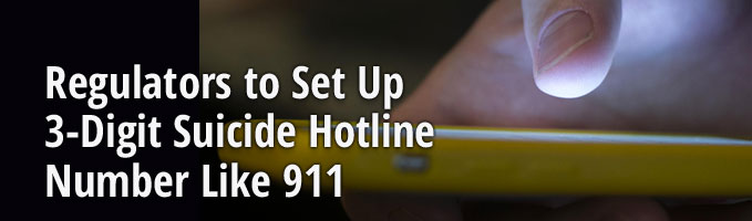 Regulators to Set Up 3-Digit Suicide Hotline Number Like 911