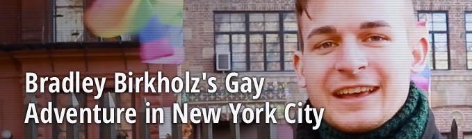 Bradley Birkholz's Gay Adventure in New York City