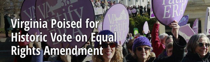 Virginia Poised for Historic Vote on Equal Rights Amendment