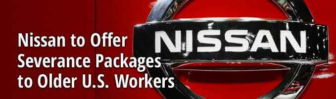 Nissan to Offer Severance Packages to Older U.S. Workers