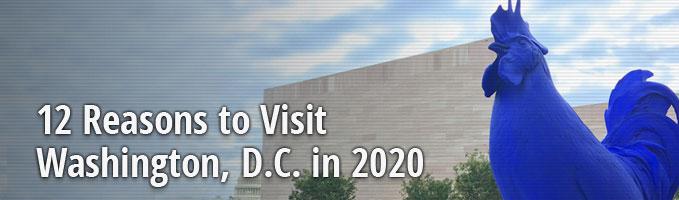 12 Reasons to Visit Washington, D.C. in 2020