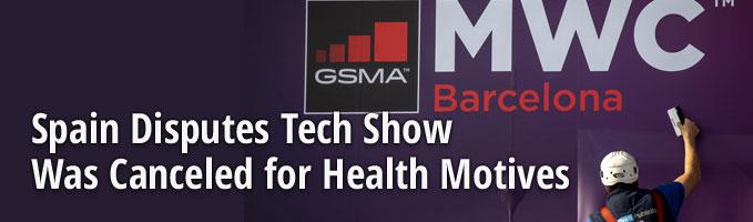 Spain Disputes Tech Show Was Canceled for Health Motives