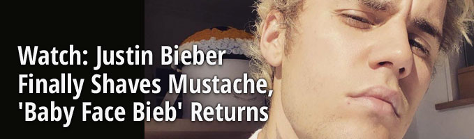 Watch: Justin Bieber Finally Shaves Mustache, 'Baby Face Bieb' Returns
