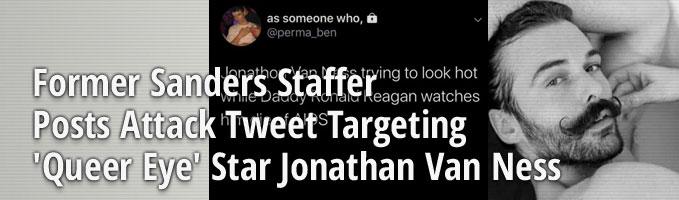 Former Sanders Staffer Posts Attack Tweet Targeting 'Queer Eye' Star Jonathan Van Ness