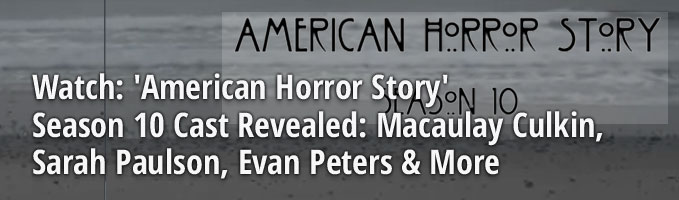 Watch: 'American Horror Story' Season 10 Cast Revealed: Macaulay Culkin, Sarah Paulson, Evan Peters & More