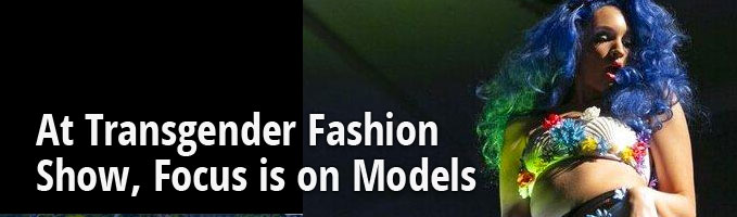 At Transgender Fashion Show, Focus is on Models