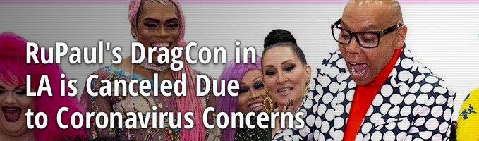 RuPaul's DragCon in LA is Canceled Due to Coronavirus Concerns