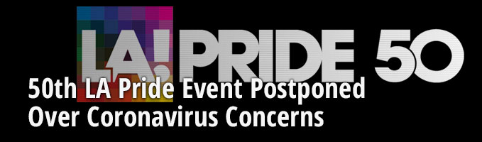 50th LA Pride Event Postponed Over Coronavirus Concerns