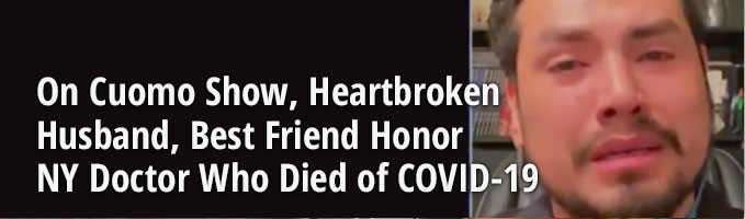 Watch: On Cuomo Show, Heartbroken Husband, Best Friend Honor NY Doctor Who Died of COVID-19