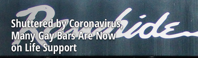 Shuttered by Coronavirus, Many Gay Bars Are Now on Life Support