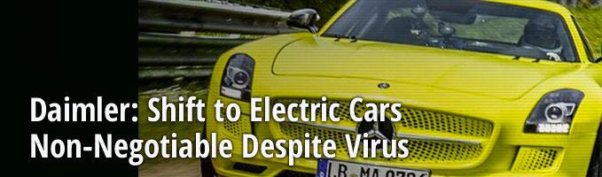 Daimler: Shift to Electric Cars Non-Negotiable Despite Virus