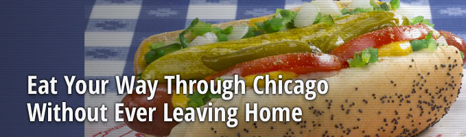 Eat Your Way Through Chicago Without Ever Leaving Home