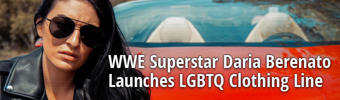 WWE Superstar Daria Berenato Launches LGBTQ Clothing Line
