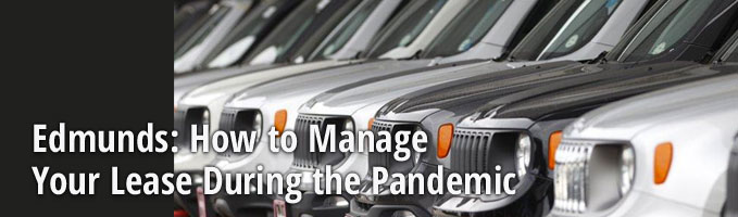Edmunds: How to Manage Your Lease During the Pandemic
