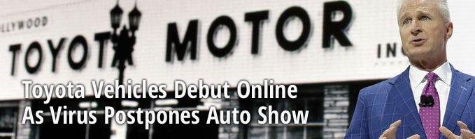 Toyota Vehicles Debut Online As Virus Postpones Auto Show