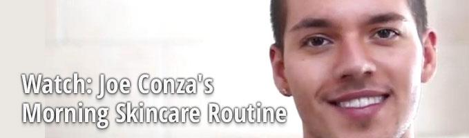 Watch: Joe Conza's Morning Skincare Routine