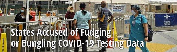 States Accused of Fudging or Bungling COVID-19 Testing Data