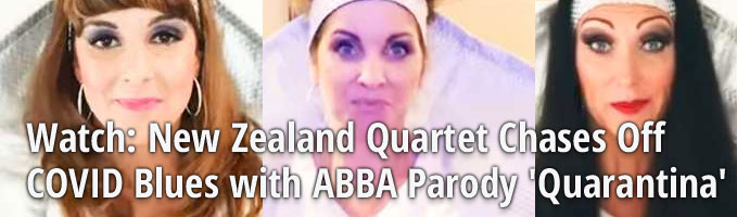 Watch: New Zealand Quartet Chases Off COVID Blues with ABBA Parody 'Quarantina'
