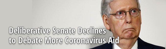 Deliberative Senate Declines to Debate More Coronavirus Aid