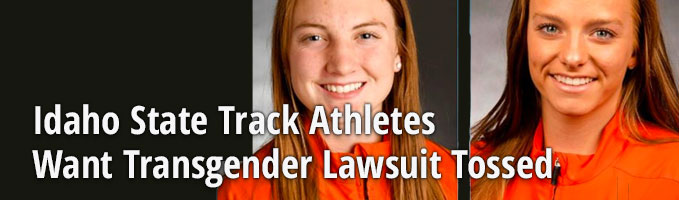 Idaho State Track Athletes Want Transgender Lawsuit Tossed