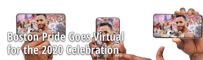 Boston Pride Goes Virtual for the 2020 Celebration