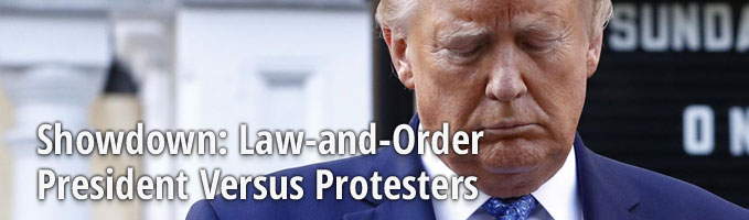 Showdown: Law-and-Order President Versus Protesters