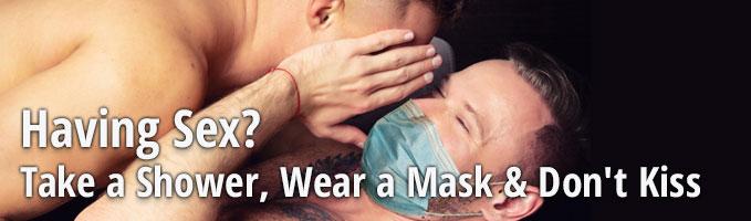 Having Sex? Take a Shower, Wear a Mask & Don't Kiss
