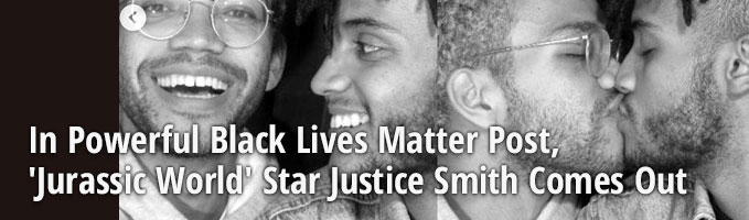 In Powerful Black Lives Matter Post, 'Jurassic World' Star Justice Smith Comes Out