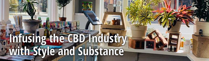 Infusing the CBD Industry with Style and Substance