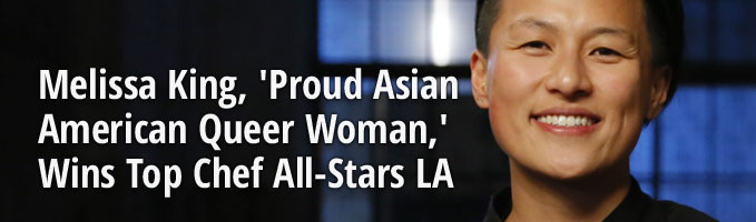 Melissa King, 'Proud Asian American Queer Woman,' Wins Top Chef All-Stars LA