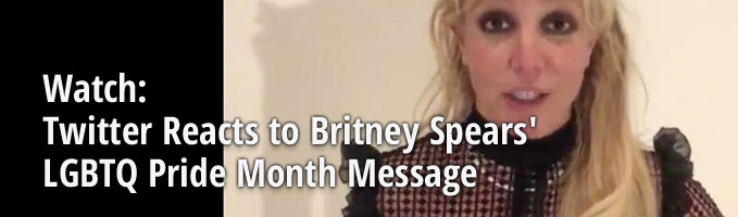 Watch: Twitter Reacts to Britney Spears' LGBTQ Pride Month Message