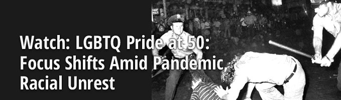 Watch: LGBTQ Pride at 50: Focus Shifts Amid Pandemic, Racial Unrest